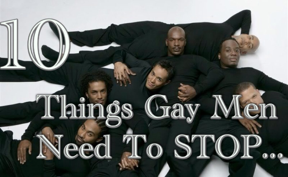 10 Things Gay Men Need To STOP… (1/6)